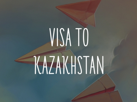 how-to-get-a-visa-to-kazakhstan